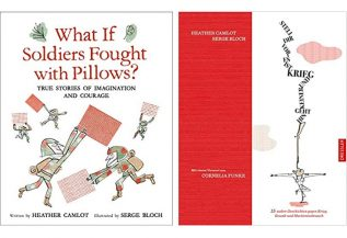 Heather Camlot & Serge Bloch: What If Soldiers Fought with Pillows?