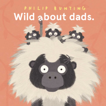 Philip Bunting: Wild about dads