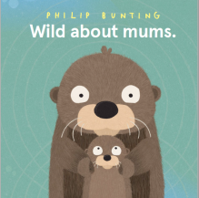 Philip Bunting: Wild about moms